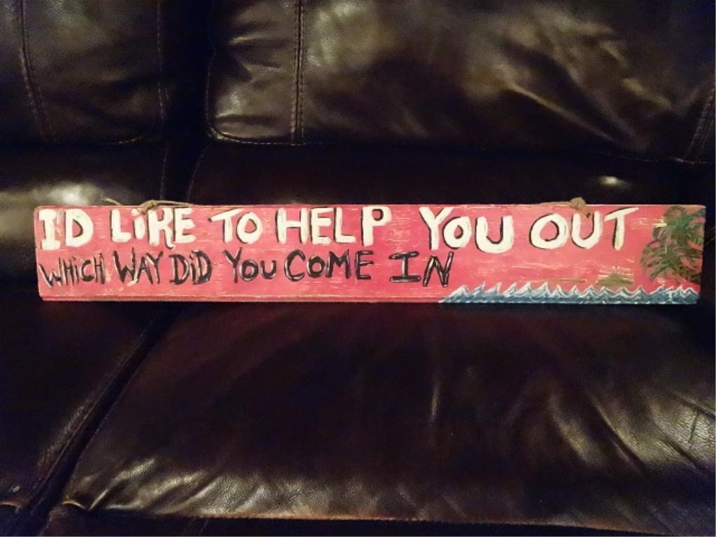 """HANDPAINTED FOLK ART SIGN, """"I'D LIKE TO HELP YOU OUT -"""