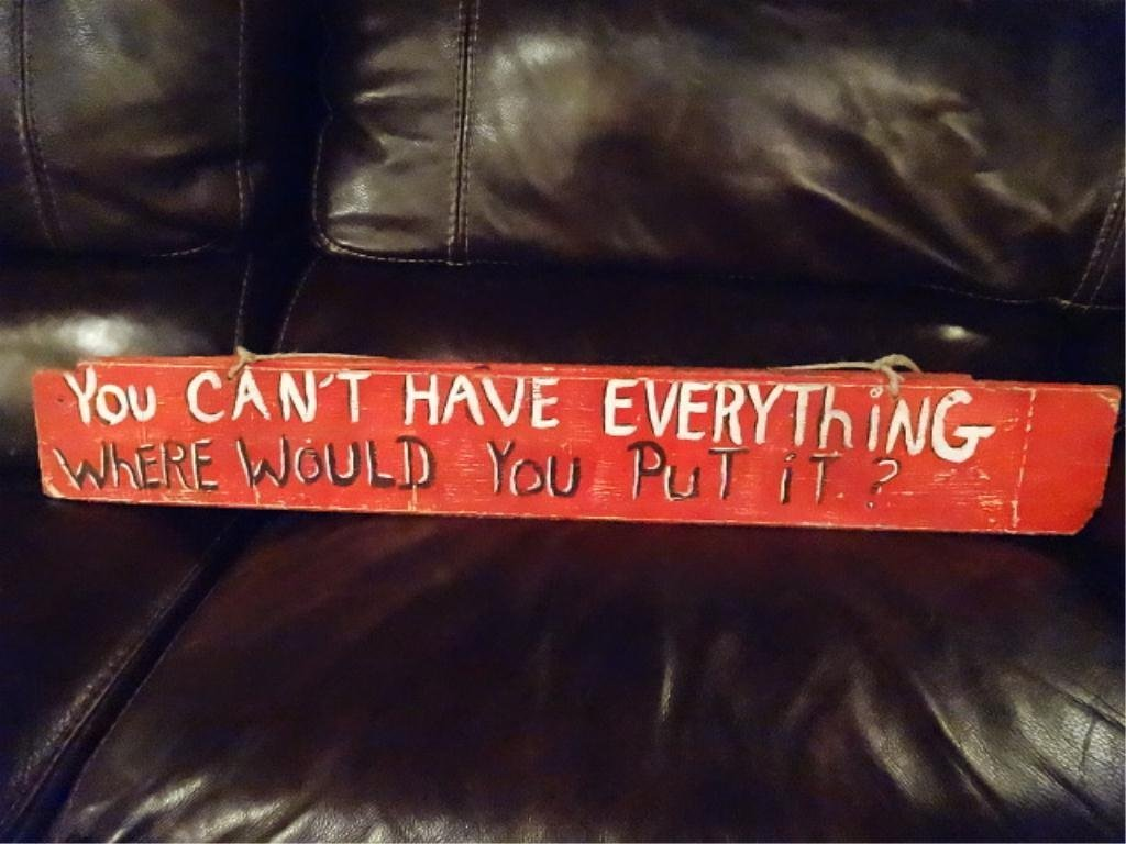 """HANDPAINTED FOLK ART SIGN, """"YOU CAN'T HAVE EVERYTHING -"""