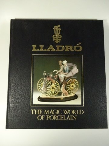 LLADRO, THE MAGIC WORLD OF PORCELAIN BOOK, VERY GOOD
