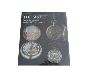 The Watch From Its Origins to the XIXth Century Book by