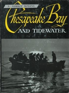 BODINE, A. Aubrey. Chesapeake Bay and Tidewater