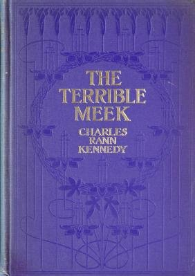 BOUGHTON, Alice. Charles Rann Kennedy, The Terrible