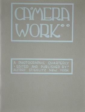 CAMERA WORK. Camera Work: A Photographic Quarterly