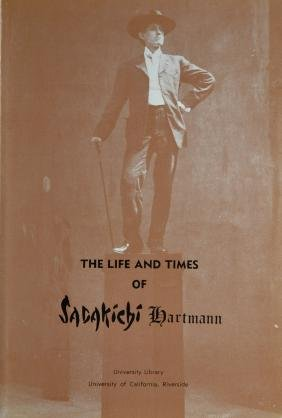 Hartmann, Sadakichi. The Life And Times Of Sadakichi