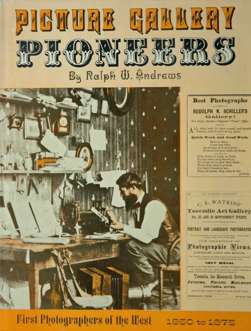 ANDREWS, Ralph W. Picture Gallery Pioneers,1850 to 1875