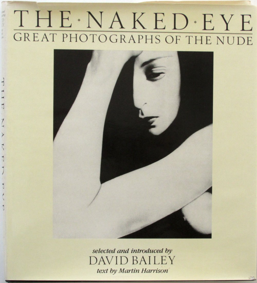 Bailey, David ed - The Naked Eye: Great Photographs of