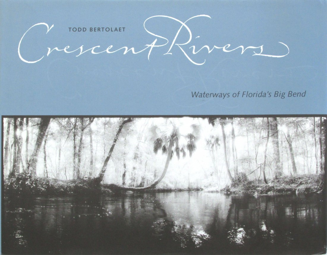 Bertolaet, Todd - Crescent Rivers: Waterways of