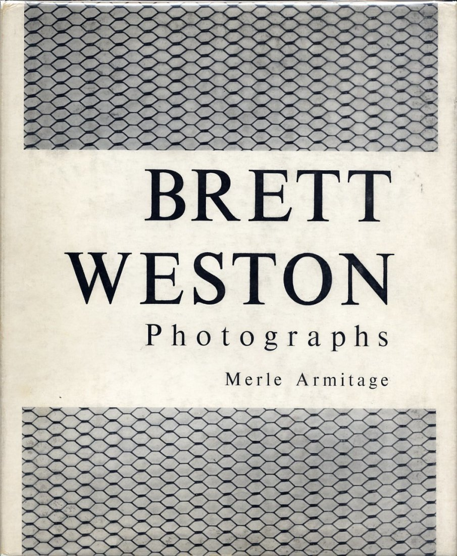 Weston, Brett. Merle Armitage, Brett Weston Photographs