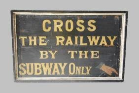 """Cross the railway by the subway only"" Trade Sign"