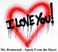 Mr. Brainwash - Speak from the Heart (I Love You)