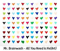 Mr. Brainwash - All You Need is He(Art)
