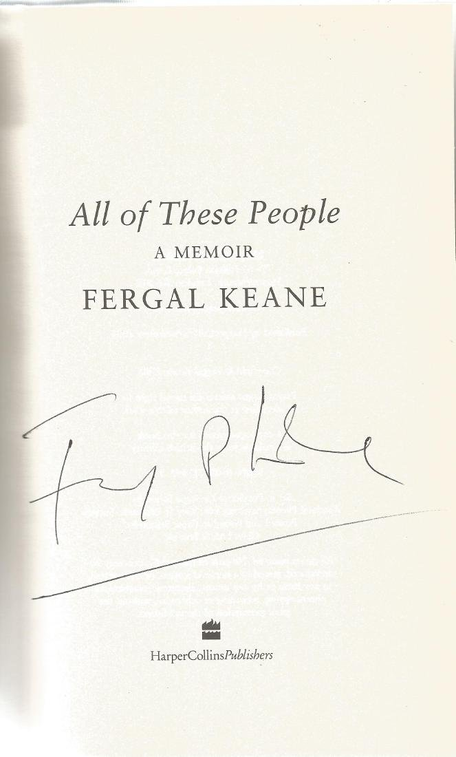 Fergal Keane Signed 2005 Hardback Book All Of These