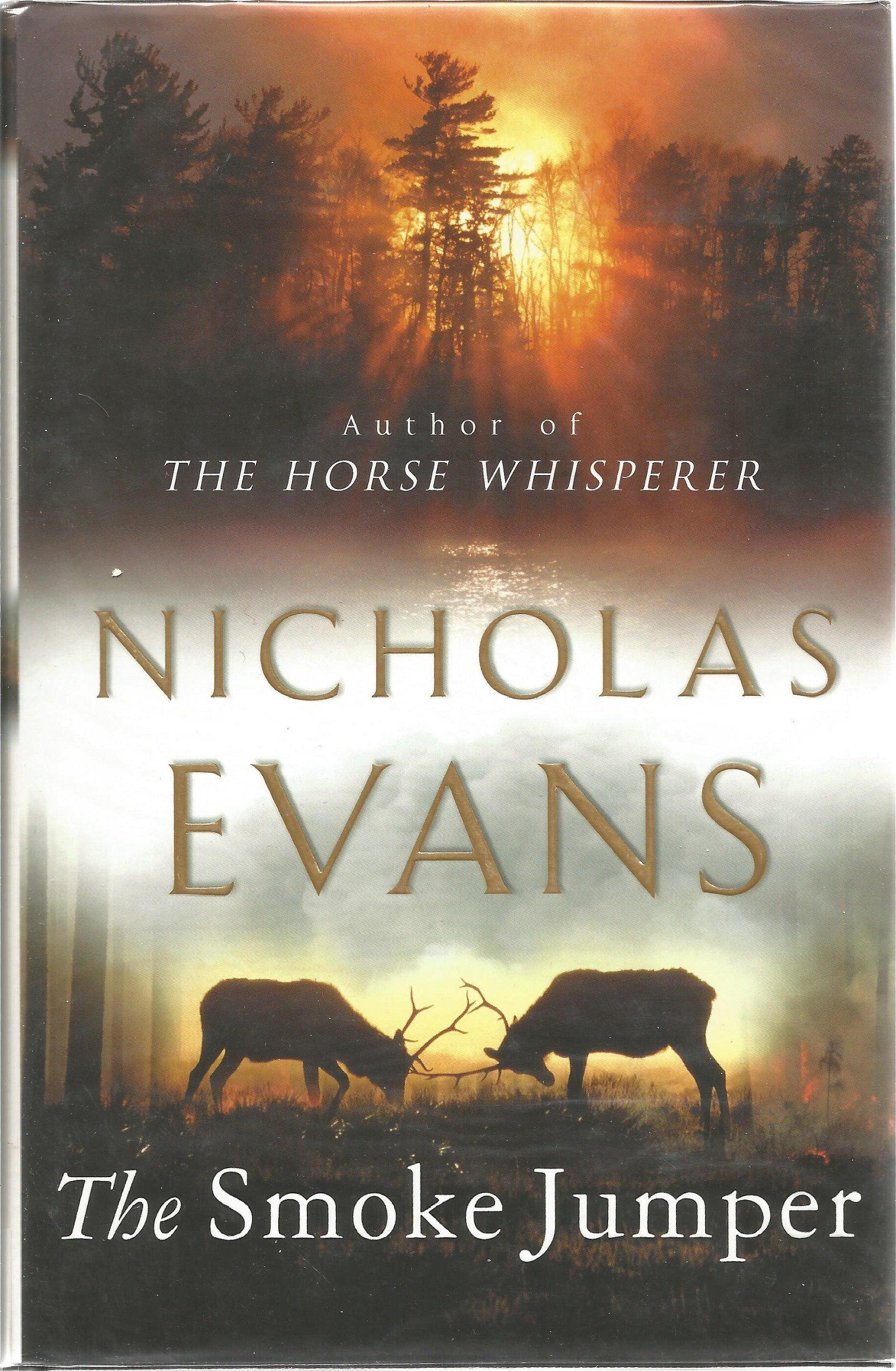 Nicholas Evans signed The Smoke Jumper. Hard back book