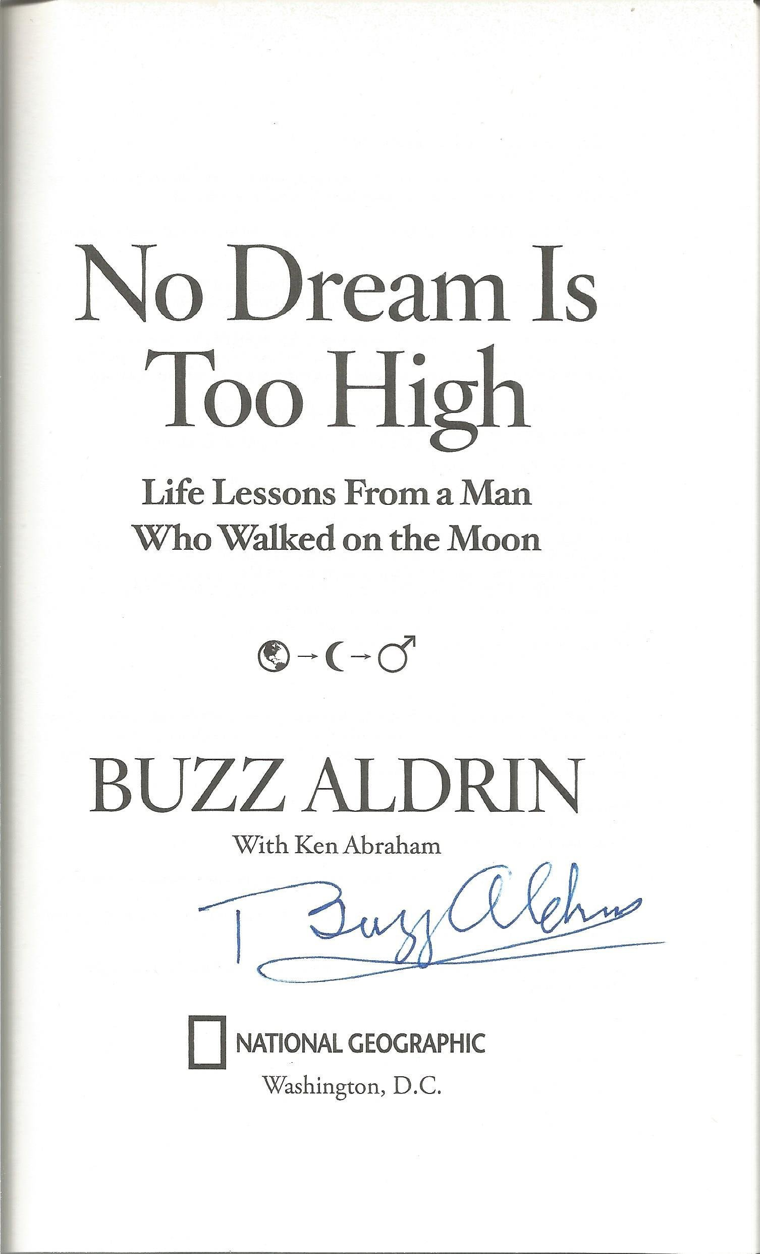 Buzz Aldrin signed No Dream is Too High hardback book.