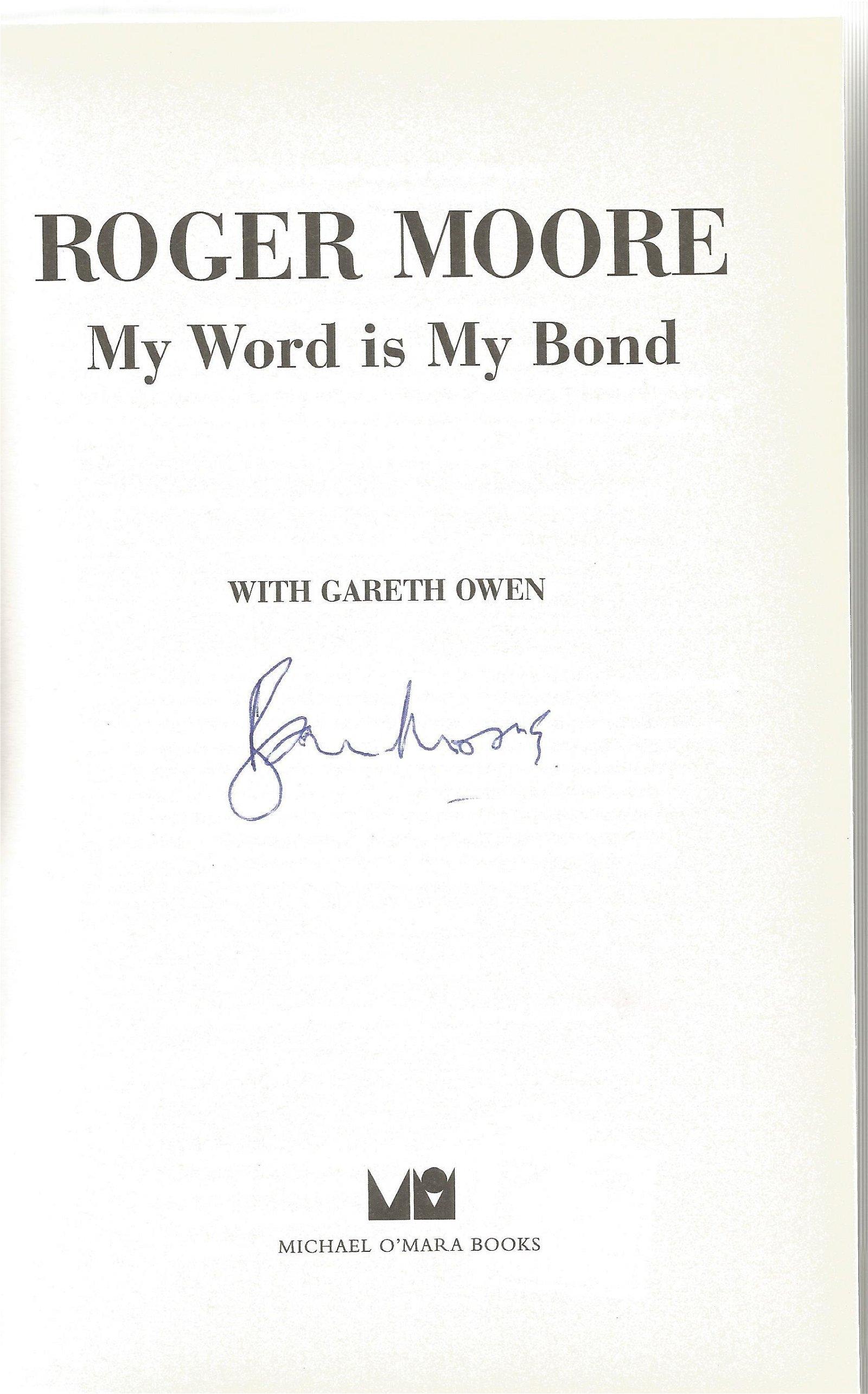 Roger Moore signed My Word is My Bond hardback book.