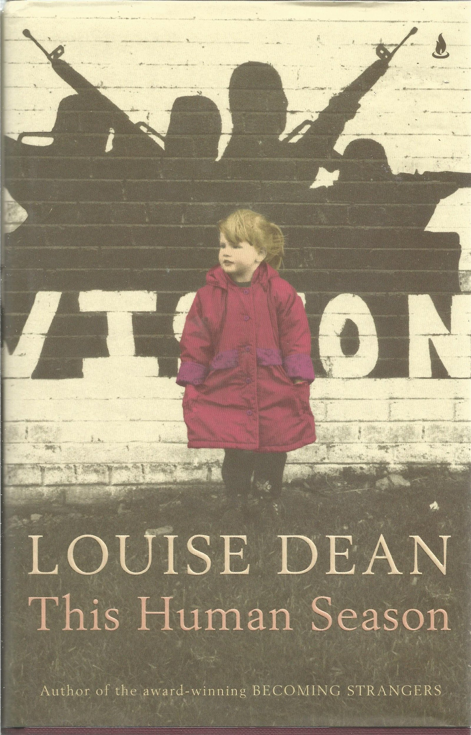 Louise Dean signed This Human Season. Signed on the