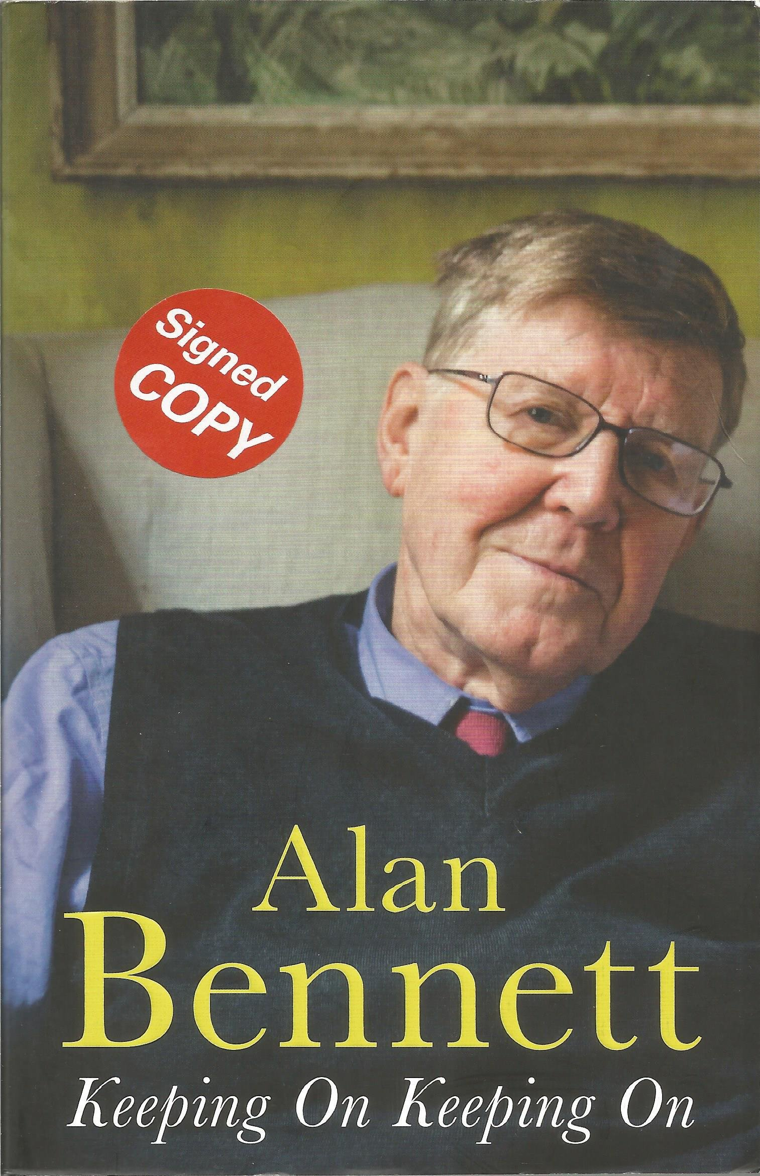 Alan Bennett signed softback book titled Keeping on