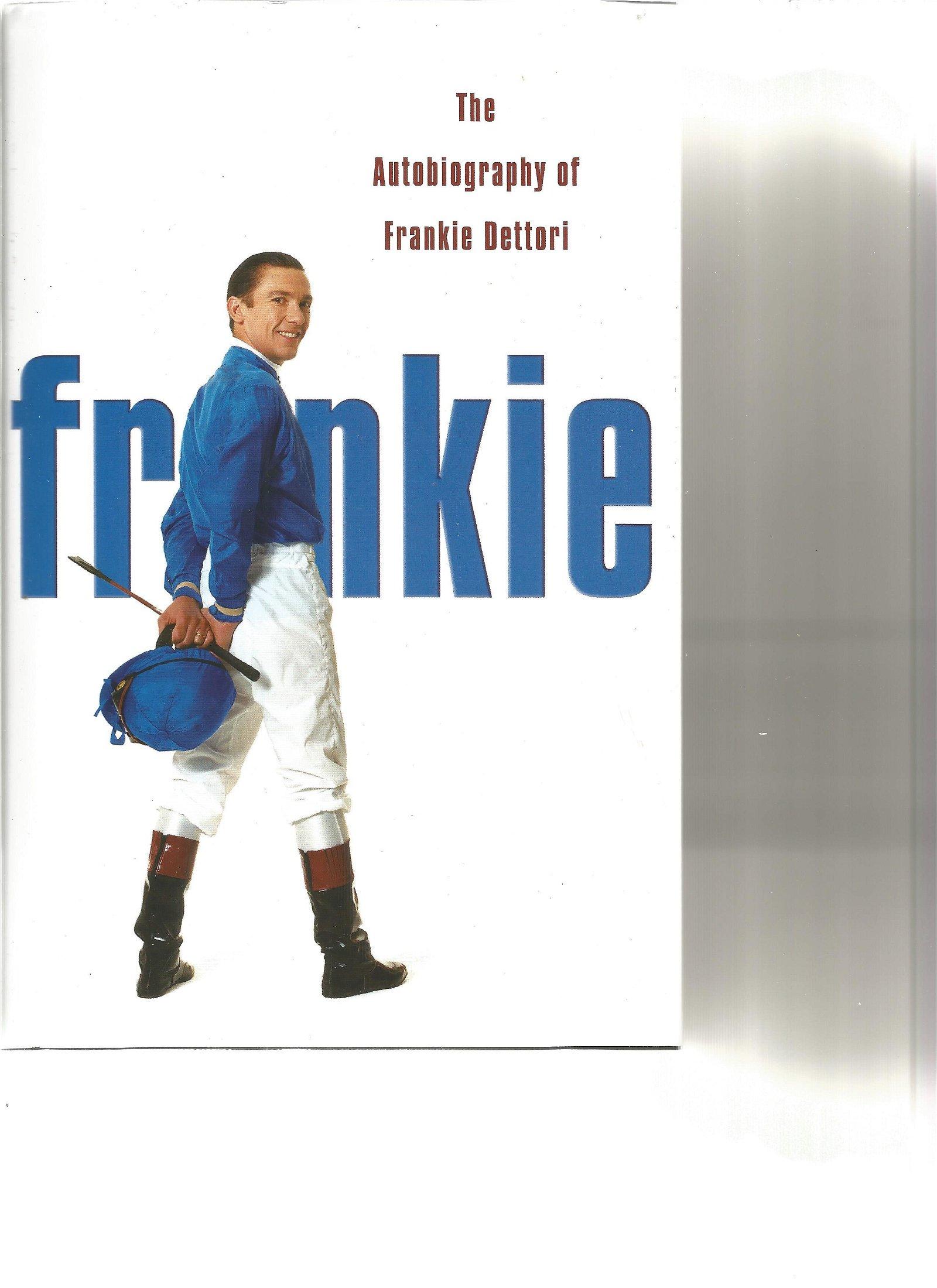Frankie Dettori signed Frankie the autobiography