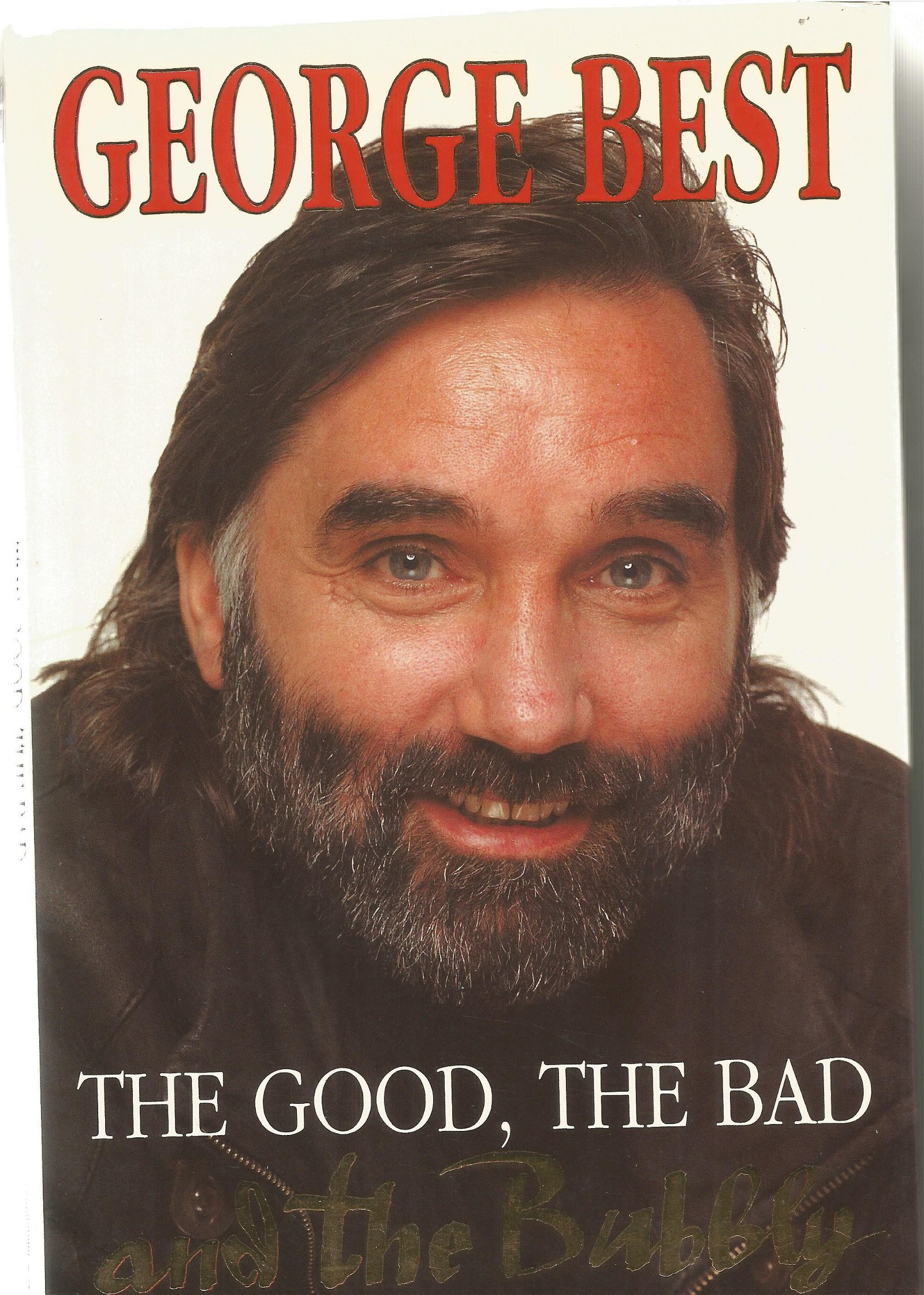 George Best The Good the Bad and the Bubbly hardback