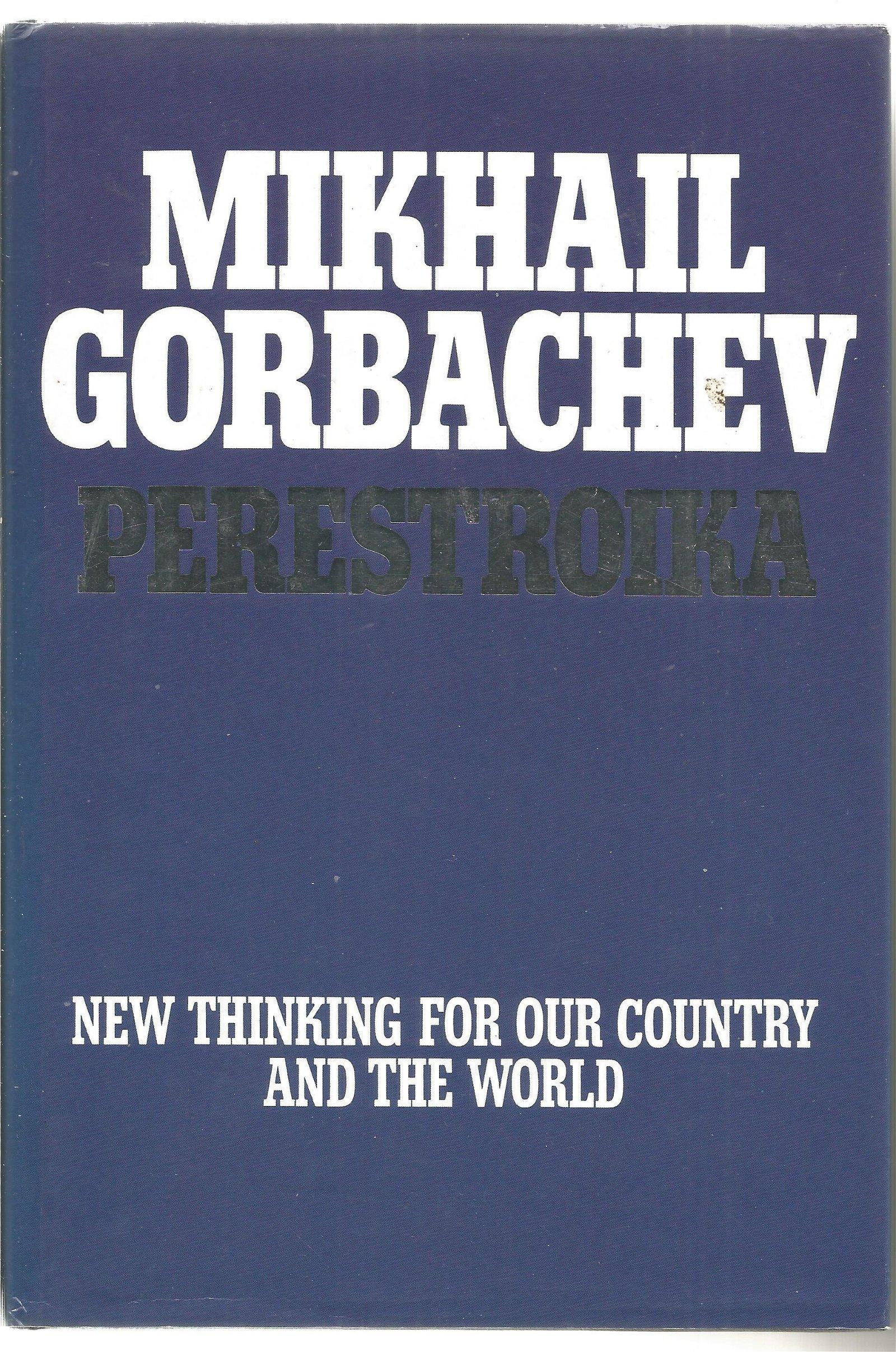 Mikhail Gorbachev signed Perestroika new thinking for