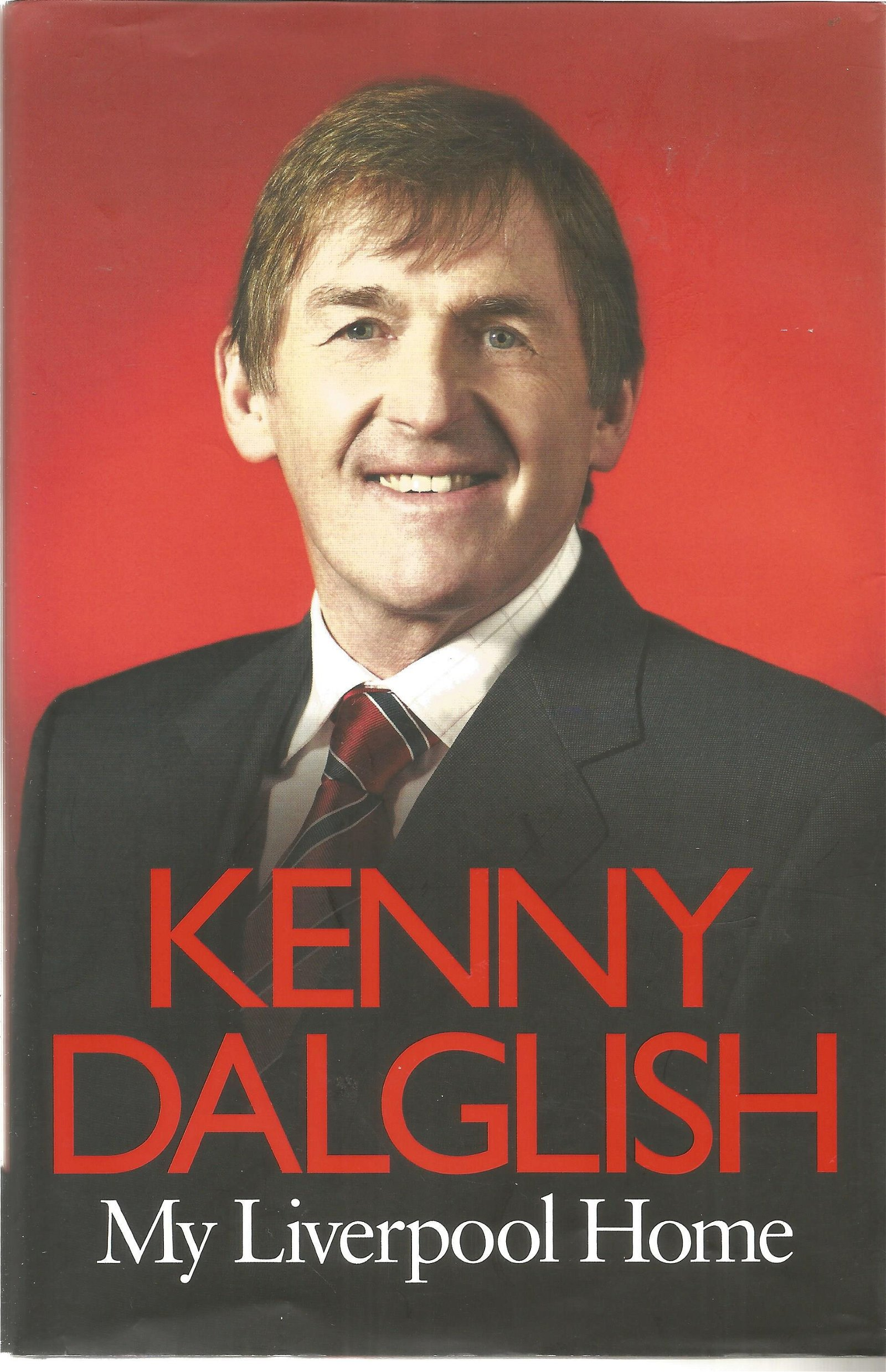 Kenny Dalglish signed My Liverpool Home hardback book,