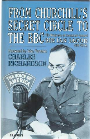 Sir Ian Jacob. From Churchill's Secret Circle To The