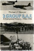 Michael J.F. Bowyer. 2 Group RAF, A Complete History,