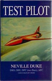 Neville Duke Dso, OBE, DFC, AFC. Test Pilot. A WW2