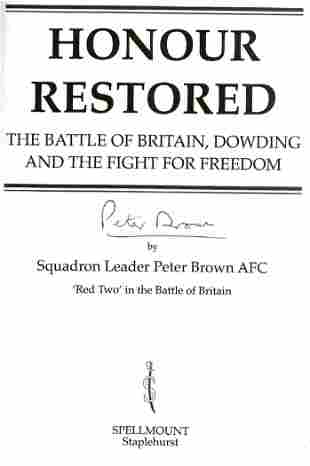 Squadron Leader Peter Brown AFC. Honour Restored. A WW2