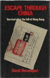 David Bosanquet signed book Escape through China,