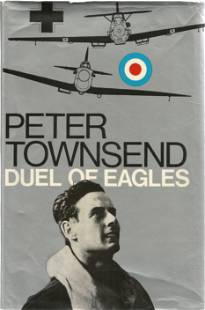 Peter Townsend. Duel Of Eagles. A Thick Heavy WW2