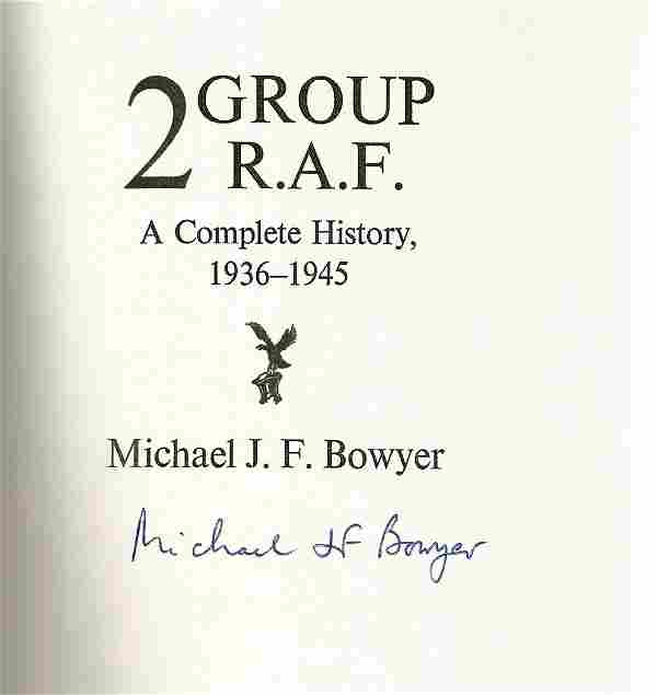 Michael J.F. Bowyer signed WW2 book 2 Group RAF, A