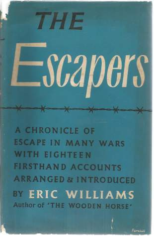 Eric Williams. The Escapers. A Chronicle Of Escape In