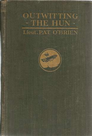 Lt Pat O'Brien. Outwitting The Hun- My Escape From A