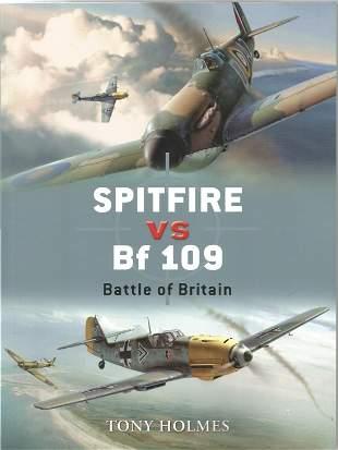 Tony Holmes. Spitfire VS Bf 109 - Battle of Britain. A