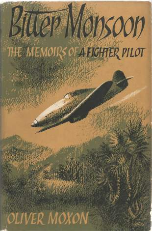 Oliver Moxon. Bitter Monsoon - The Memoirs of a Fighter
