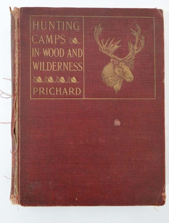 Book : H Hesketh Prichard Hunting Camps in Wood and