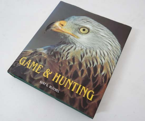 Book : Kurt G Blüchel Game and Hunting published by