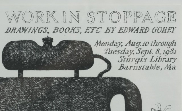 """Work In Stoppage"" By Edward Gorey. - 4"