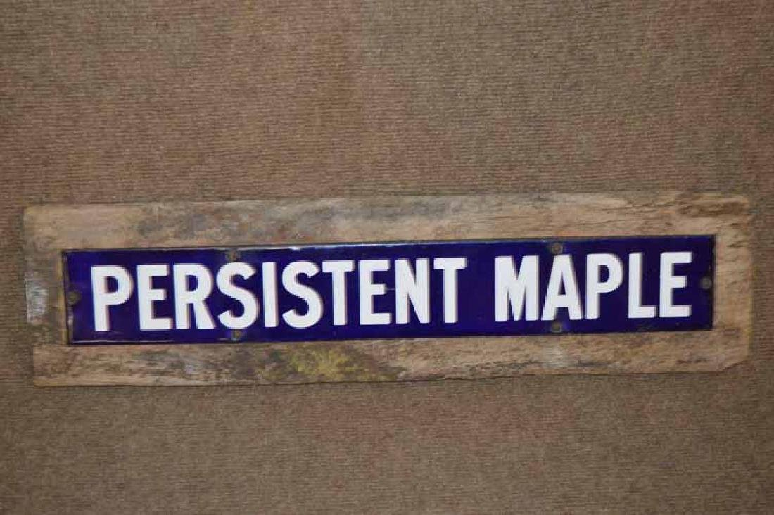 """PERSISTANT MAPLE"" Porcelain Sign Mounted on Wood"