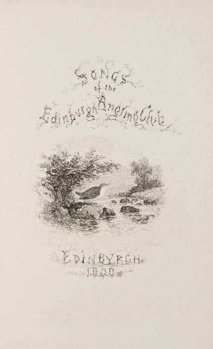 Edinburgh Angling Club. Songs and Selections from