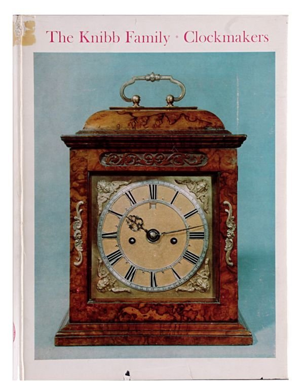 Lee, Ronald A. The Knibb Family, Clockmakers Mano