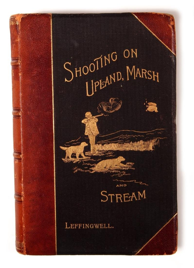 SHOOTING ON UPLAND, MARSH AND STREAM, LEFFINGWELL