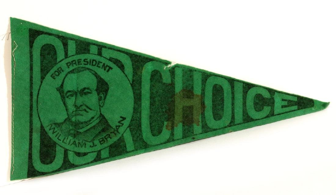 WILLIAM J. BRYAN 'OUR CHOICE' CAMPAIGN PENNANT
