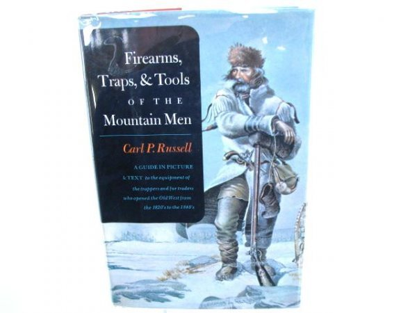 506: Firearms, Traps, & Tools of the Mountain Men.
