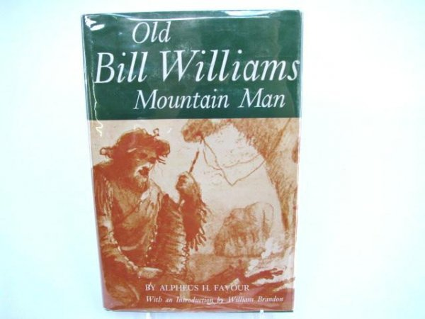 507: First Edition Book: Old Bill Williams. Mountain Ma