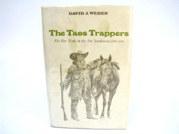 513: The Taos Trappers.  The Fur Trade in the Far Wouth
