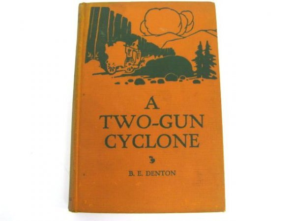 515: First Edition Book: A Two-Gun Cyclone.  A True Sto