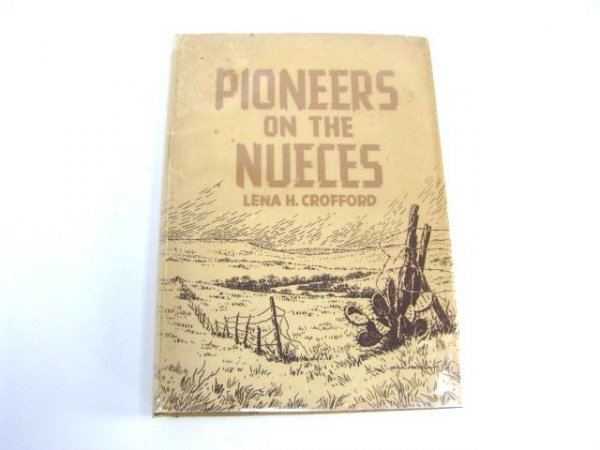 519: First Edition Book: Pioneers on the Nueces.