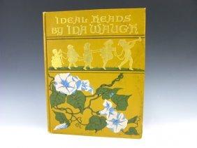 327: 1890 IDA WAUGH BOOK Ideal Heads, SUNSHINE PUBLISHI